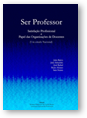Ser Professor – Satisfação Profissional e Papel das Organizações de Docentes (Um Estudo Nacional)