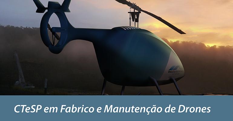 Novo CTeSP | Fabrico e Manutenção de Drones